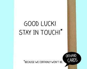 Funny Leaving Card, Good Luck, New Job, We'll Miss You, Sarcastic Card. Humour Card. Blank Inside.