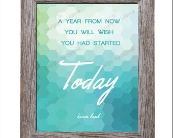 A year from now ... 8x10 Printable Wall Art