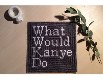 What Would Kanye Do sign!