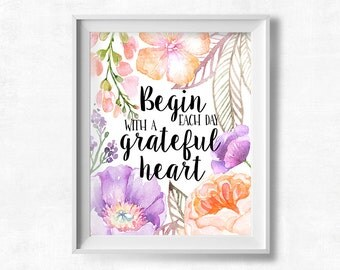 Begin Each Day with a Grateful Heart Printable Art, Inspirational Quote, Gratitude Motivational Print, Pretty + Paper Instant Download
