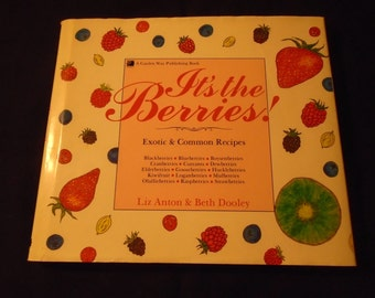 It's The Berries! Exotic & Common Recipes Cookbook Liz Anton Beth Dooley Signed by Author Strawberry Blueberry Cranberry Kiwi Currant