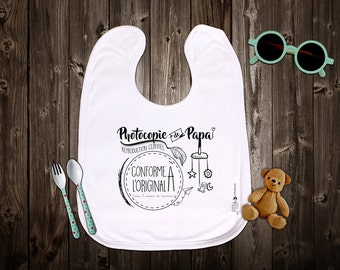 """Mixed original bib customizable """"Photocopy of Daddy"""". Birth gift. Baby gift. Text and graphics by Piou creations."""