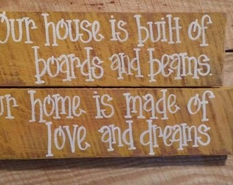 Our House is built with boards and beams