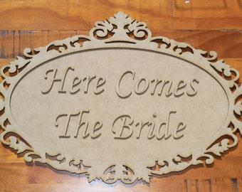 D.I.Y Here comes the Bride Wedding Sign, laser