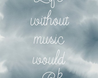 DIGITAL DOWNLOAD PRINTABLE Life without music would B flat