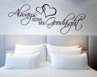 Above Bed Wall Sticker - Always Kiss me Goodnight - with Hearts l Over bed Decor | Wall Decal Quote | Love decor | Bedroom wall sticker