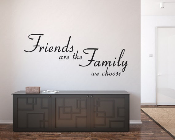 Family We Choose Quotes: Wall Sticker Friends Are The Family We Choose Wall Decor