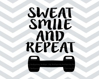 Sweat Smile Repeat SVG Cut File, SVG File, PNG, Workout, Quote Overlay, Vector, Cutting File, Cricut, Silhouette, Vector Files, Clip Art
