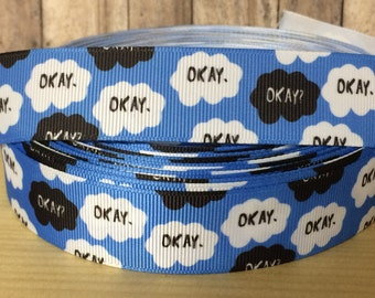 "5 yards OKAY OKAY inspired 1"" grosgrain ribbon- 79 cents a yard"
