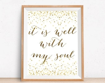It Is Well With My Soul Wall Art Printable, Motivational Print, Inspirational Quote, Gold Confetti Home Decor Printable