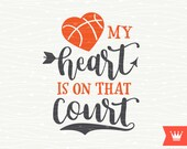 My Heart Is On That Court Basketball SVG Decal Cutting File Basketball Mom T-Shirt Iron On Transfer for Cricut Explore, Silhouette Cameo