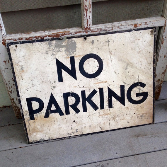 Rustic Old NO PARKING Sign