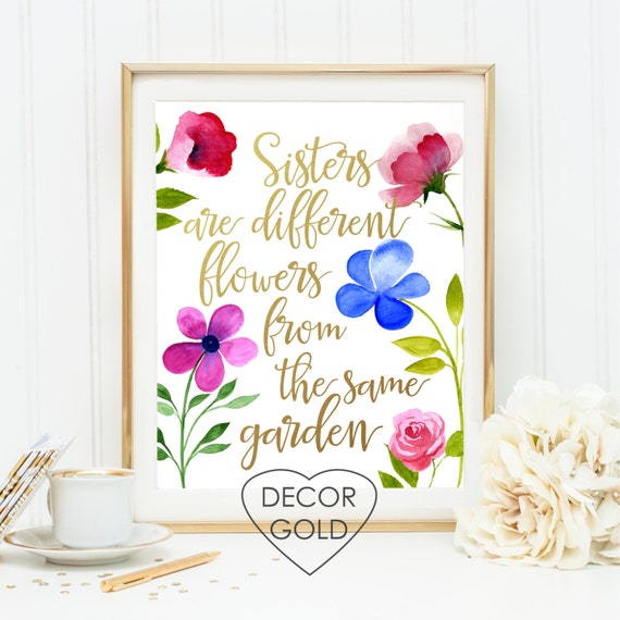 Items Similar To Sisters Are Flowers From The Same Garden Quote Real Gold Foil Print Floral
