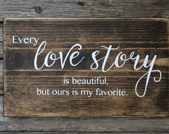 Every Love Story is Beautiful but ours is my favorite sign, Wedding Sign, Rustic Decor