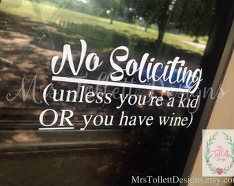 No Soliciting Decal - No soliciting unless you're a kid or you have wine - Wine Decal - Funny Decal - Front Door Decal - No Soliciting Sign