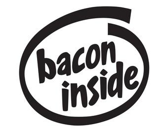 Bacon Inside Funny Vinyl Decal 0064