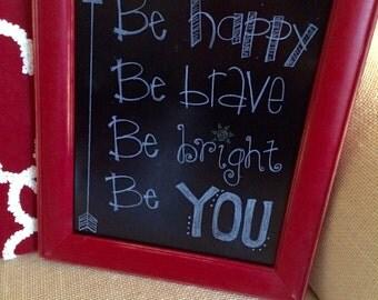 "8x10 Wood framed ""Be You"" chalk art sign"