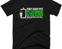 Fluoride, Because We Love You T-Shirt. Free Shipping