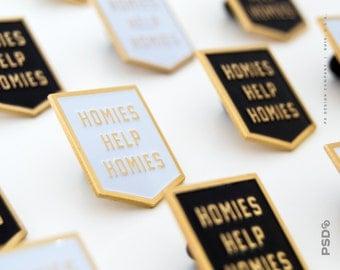 Homies Help Homies - Banner Enamel Pin