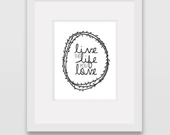 Live the Life you Love - Wall Art Print