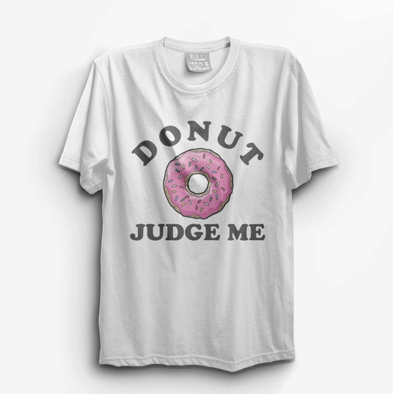 Vintage Style Donut Judge Me T Shirts Womens Graphic Tee