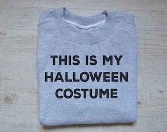 Halloween sweatshirt This is my Halloween costume sweater slouchy sweatshirt soft womens men sweatshirt Halloween sweater heather light gray