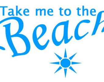 Take me to the Beach Stencil Different Sizes Available, Summer, Ocean