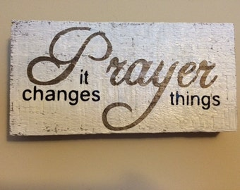 Prayer it changes things