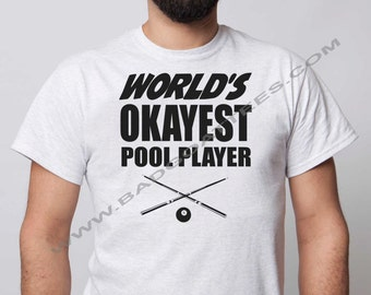 World's Okayest, Tee Shirt, Pool Player, Funny, Billiards