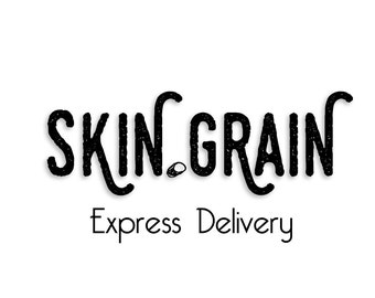 Upgrade to Express Delivery. Skin And Grain.