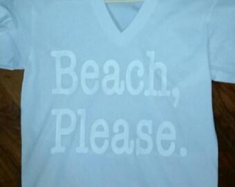 Beach, Please. T
