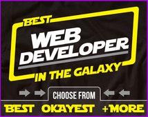 Best Web Developer In The Galaxy Shirt Web Developer Shirt Gift For Web Developer