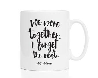 We Were Together I Forget the Rest / Walt Whitman Quote / Walt Whitman Mug / Quote Mug / Boyfriend Gift / Girlfriend Gift / Romantic Gift