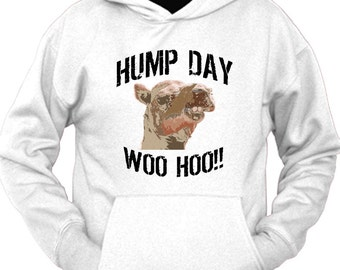 hump day woo hoo camel face Hoodie