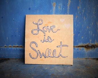 Love is Sweet Reclaimed Wood Sign; Rustic Wedding Sign
