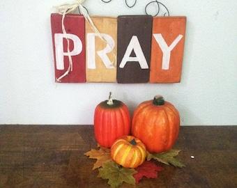 Christian Signs - Religious Gifts - Prayer Sign - Christian Wall Art - Pray - Pray Sign - Housewarming Gift - Birthday Gift