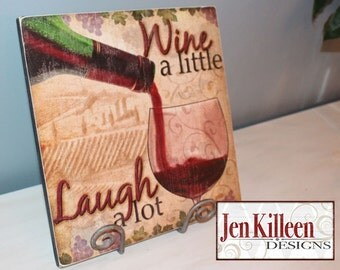 """Wine Sign / """"Wine A Little Laugh A lot"""" / Wine Wood Sign / Wine Themed Gift"""