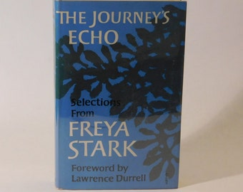 The Journey's Echo Freya Stark 1st Edition Hard Cover 1963