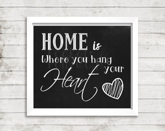 Home is where you hang your heart-8x10-11x14-instant digital download-Chalkboard print