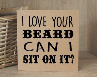 Rude Card, Funny Beard Card For Man, I Love Your Beard, Can I Sit On It? Funny Birthday Card, Funny Card, Naughty Card, Greeting Card