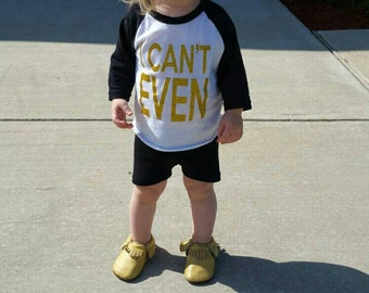 I Can't Even - Girls Shirt - Baby Girls Shirt - Raglan - For Girls - For Baby Girls - Kids Shirt - Kids Raglans - I Can't Even Shirt