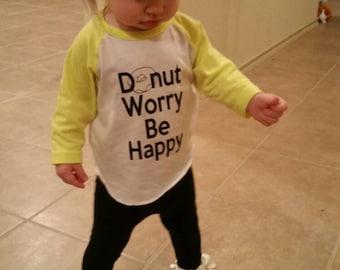 Donut Worry Be Happy - Donut Shirt - Baby Girls Shirt - Girls Shirt - For Girls - For Baby Girls