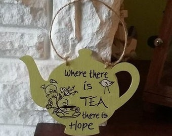Where there is tea hanging Plaque