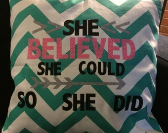 She Believed She Could So She Did Pillow Cover