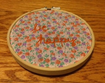 be happy embroidery hoop art