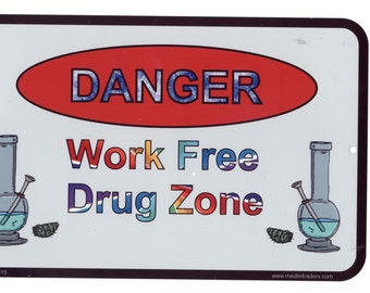 Work Free Drug Place Sign 8 x 12 Aluminum S2015