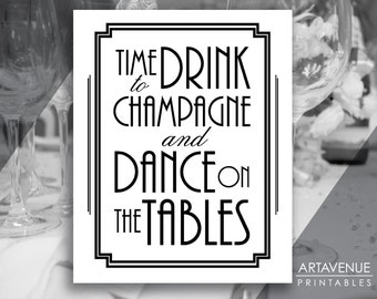 """Gatsby Printable Art Deco Sign - """"Time To Drink Champagne and Dance On the Tables"""" Sign - Black and White Gatsby Party Wedding - ADWB1"""
