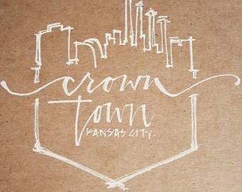 Royals - Crown Town - Kansas City Skyline - calligraphy print
