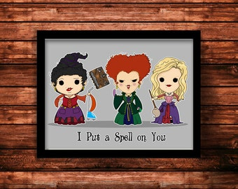 Sanderson Sisters, Witch Sisters, Winnifred, Mary and Sara. I put a spell on you