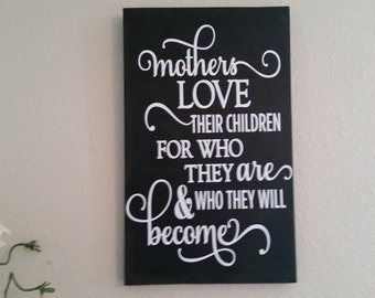 mothers love thier children sign